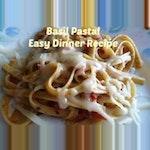 Easy Dinner Recipe-Basil Pasta